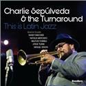 Charlie Sepulveda - This is Latin Jazz (CD)