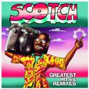 Scotch - Greatest Hits and Remixes (LP)