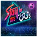 Stay In The 80s  (2CD)