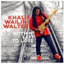 Khalif Wailin Walter - Nothin  Left To Lose (CD)