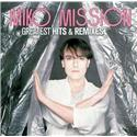 Miko Mission - Greatest Hits & Remixes (2CD)