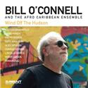 Bill O'Connel - Wind Off The Hudson (CD)
