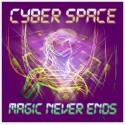 Cyber Space - Magic Never Ends (CD)